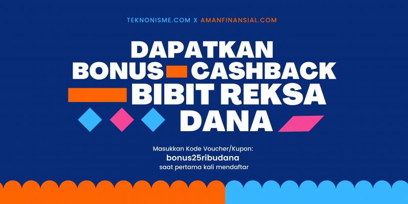 Cara Dapatkan Bonus Cashback Bibit Reksa Dana